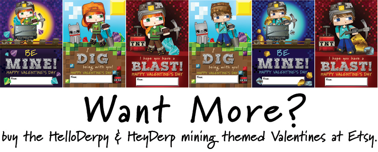 Mining Themed Classroom Valentines featuring HelloDerpy & HeyDerp (Minecraft gamers and YouTube personalities)